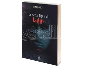 LE SETTE FIGLIE DI LILITH - VOL. 2 FANTASY GUIDE/LIBRI